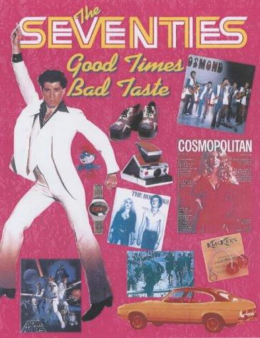 9781854796905: The Seventies: Good Times, Bad Taste