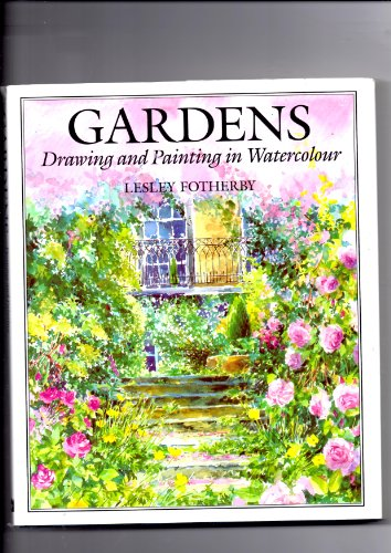 Gardens : Drawing and Painting in Watercolour