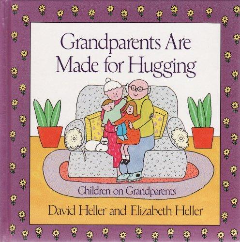 Grandparents are Made for Hugging: David Heller Elizabeth Heller