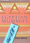 9781854797995: Egyptian Mummies: Unravelling the Secrets of an Ancient Art