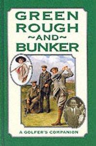 GREEN, ROUGH & BUNKER, A GOLFER'S COMPANION': CHRISTINA KONING