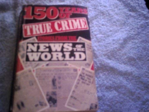 9781854799111: 150 Years of True Crime from the