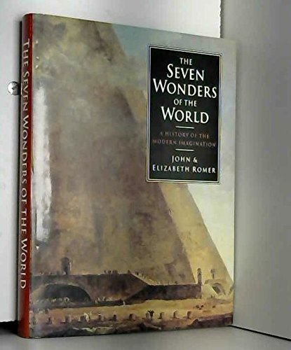 The Seven Wonders of the World: A History of the Modern Imagination (1854799339) by Romer, John; Romer, Elizabeth