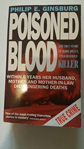 9781854799357: Poisoned Blood: True Story of Marie Hilley, Cold-blooded Killer