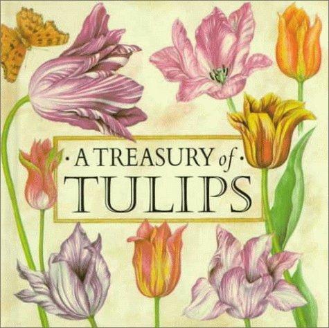 A Treasury of Tulips: Schloredt, Valerie