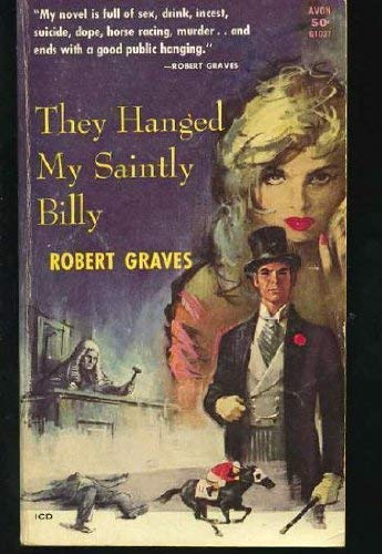 They Hanged My Saintly Billy: William Palmer: Graves, Robert