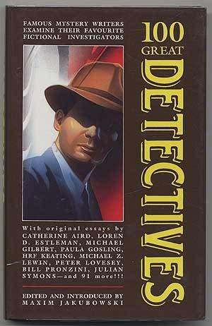 One Hundred Great Detectives: Jakubowski, Maxim (ed)