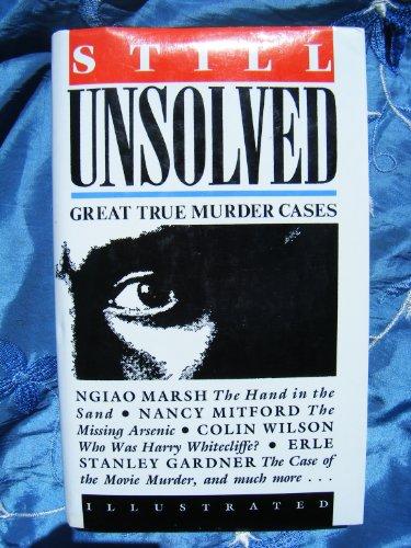 Still Unsolved : Great True Murder Cases: Jones, Richard Glyn