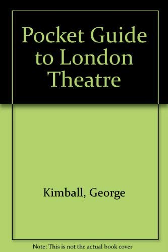 Pocket Guide to London Theatre: Kimball, George