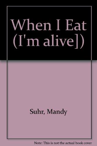 9781854851796: When I Eat (I'm Alive])