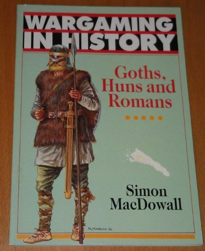 9781854860118: Goths, Huns and Romans (Wargaming in History)