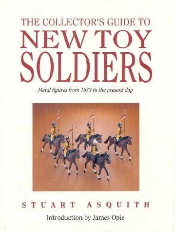 9781854860514: The Collector's Guide to New Toy Soldiers - Metal Figures from 1973 to the Present Day
