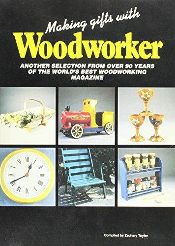 "9781854861108: Making Gifts With Woodworker: Another Selection from over 90 Years of the World's Best Woodworking Magazine (Best of ""Woodworker"")"