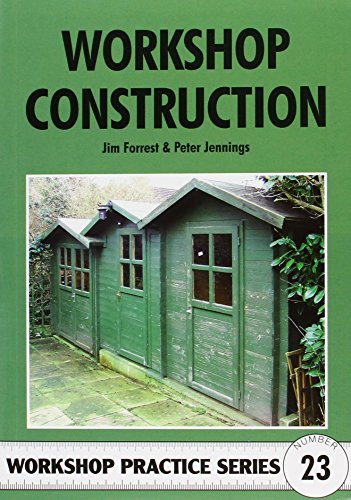 9781854861313: Workshop Construction: Planning, Design and Construction for Workshop Up to 3m (10 Ft) Wide (Workshop Practice Series , No 23)