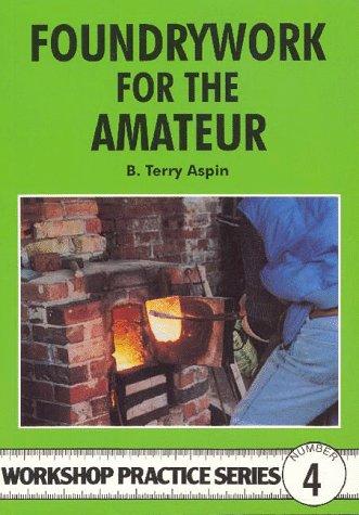 9781854861689: Foundrywork for the Amateur (Workshop Practice)