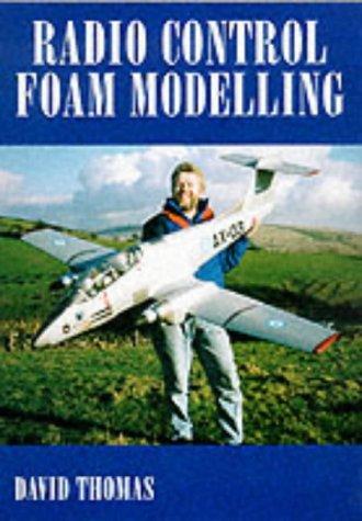 Radio Control Foam Modelling - David Thomas