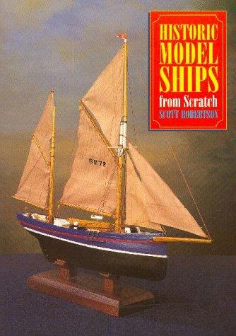 Historic Model Ships from Scratch: Robertson, Scott
