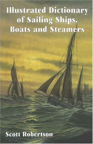 9781854862020: Illustrated Dictionary of Sailing Ships, Boats and Steamers: 1300 BC to 1900 AD