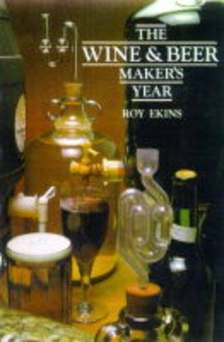 9781854862082: The Wine and Beer Maker's Year (Nexus amateur wine maker series)