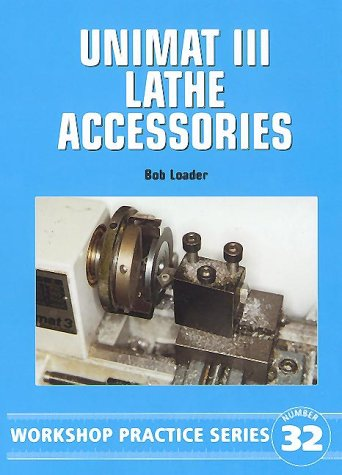 9781854862136: Unimat III Lathe Accessories (Workshop Practice Series 32)
