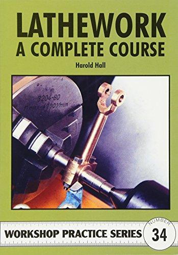 9781854862303: Lathework: A Complete Course (Workshop Practice)