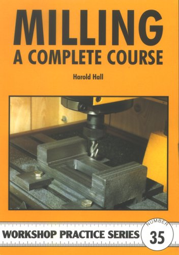 9781854862327: Milling: A Complete Course (Workshop Practice)