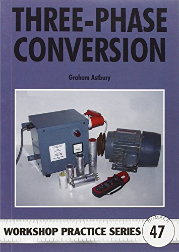 9781854862624: Three-Phase Conversion: Running Three-phase Equipment on Single Phase Supplies (Workshop Practice)