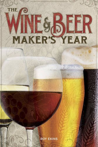 9781854862730: The Wine & Beer Maker's Year: 75 Recipes For Homemade Beer and Wine Using Seasonal Ingredients