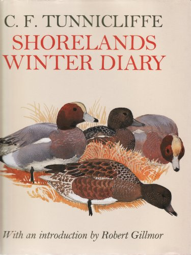Shorelands Winter Diary - Tunnicliffe, Charles, RA (9781854871398) by Robert Gillmor; Charles Tunnicliffe RA