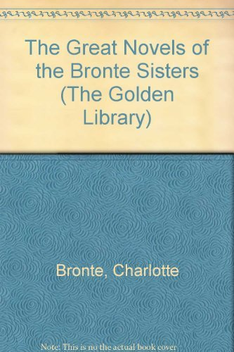 The Great Novels of the Brontes (The: Charlotte Bronte, Emily