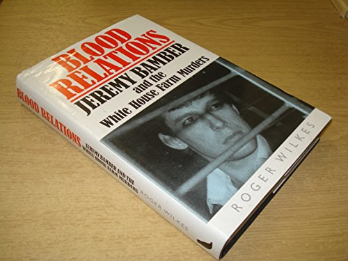 9781854872210: Blood Relations: Jeremy Bamber and the White House Farm Murders