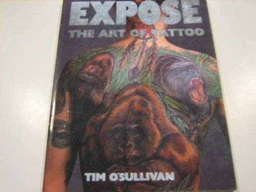 Expose: Art of Tattoo - Beauty is Only Skin Deep (1854872249) by O'Sullivan, Tim