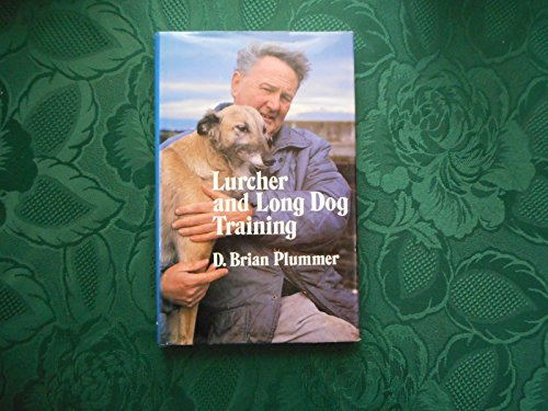 LURCHER AND LONG DOG TRAINING. By Brian Plummer.: Plummer (David Brian). (1936-2003).