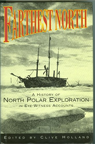 9781854872821: Farthest North: History of North Polar Explorations in Eye-witness Accounts