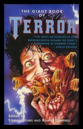 THE GIANT BOOK OF TERROR: Jones, Stephen and Campbell, Ramsey (Editors)