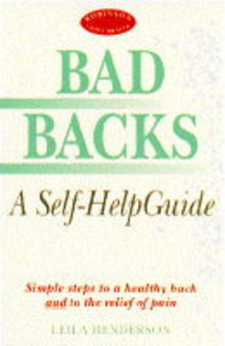 9781854873880: Bad Backs: A Self-help Guide (Robinson family health)