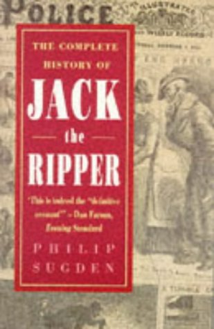 9781854874160: The Complete History of Jack the Ripper