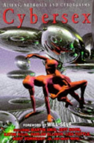 CYBERSEX: Profit and Lust; Bots: A Love: Richard Glyn (editor)