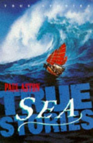 TRUE SEA STORIES (TRUE STORIES): BOB MOULDER (ILLUSTRATOR)' 'PAUL ASTON
