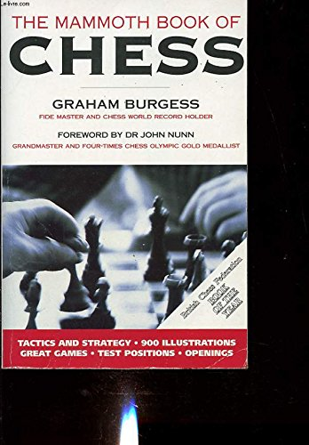 The Mammoth Book of Chess: Burgess, G.