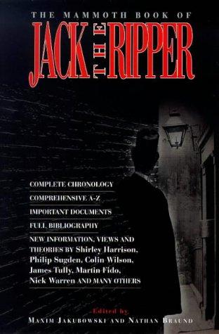 The Mammoth Book of Jack the Ripper (Mammoth Books): Jakubowski, Maxim