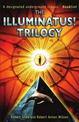 The Illuminatus! Trilogy: The Eye in the Pyramid, The Golden Apple, and Leviathan