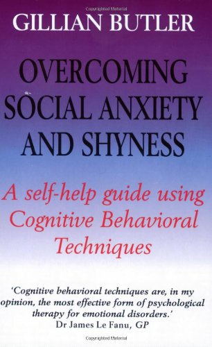 9781854877031: Overcoming Social Anxiety and Shyness, 1st Edition: A Self-Help Guide Using Cognitive Behavioral Techniques