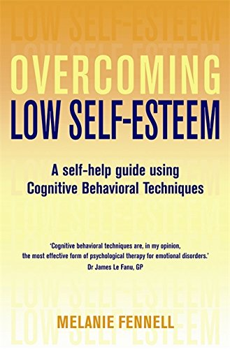 9781854877253: Overcoming Low Self-esteem: A Self-Help Guide Using Cognitive Behavioral Techniques