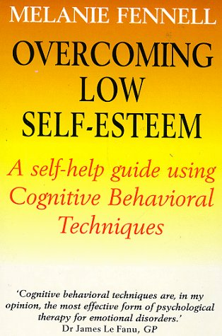 9781854877253: Overcoming Low Self-Esteem, 1st Edition: A Self-Help Guide Using Cognitive Behavioral Techniques (Overcoming Books)