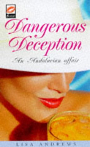 Dangerous Deception: Andrews, Lisa
