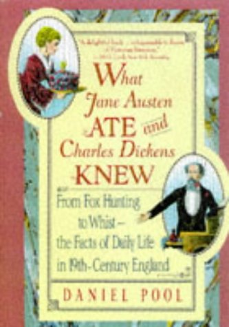 What Jane Austen Ate and Charles Dickens Knew: Daniel Pool