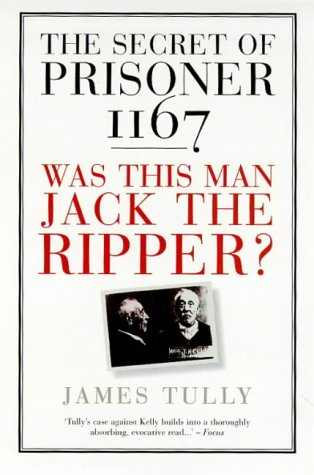 9781854878922: The secret of Prisoner 1167: Was this man Jack the Ripper?