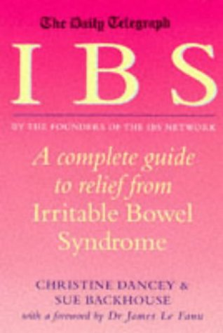 IBS: A Complete Guide to Relief from: Dancey, Christine P.;
