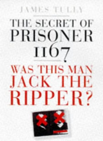 9781854879219: The Secret of Prisoner 1167: Was This Man Jack the Ripper?